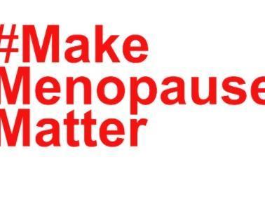 #MakeMenopauseMatter
